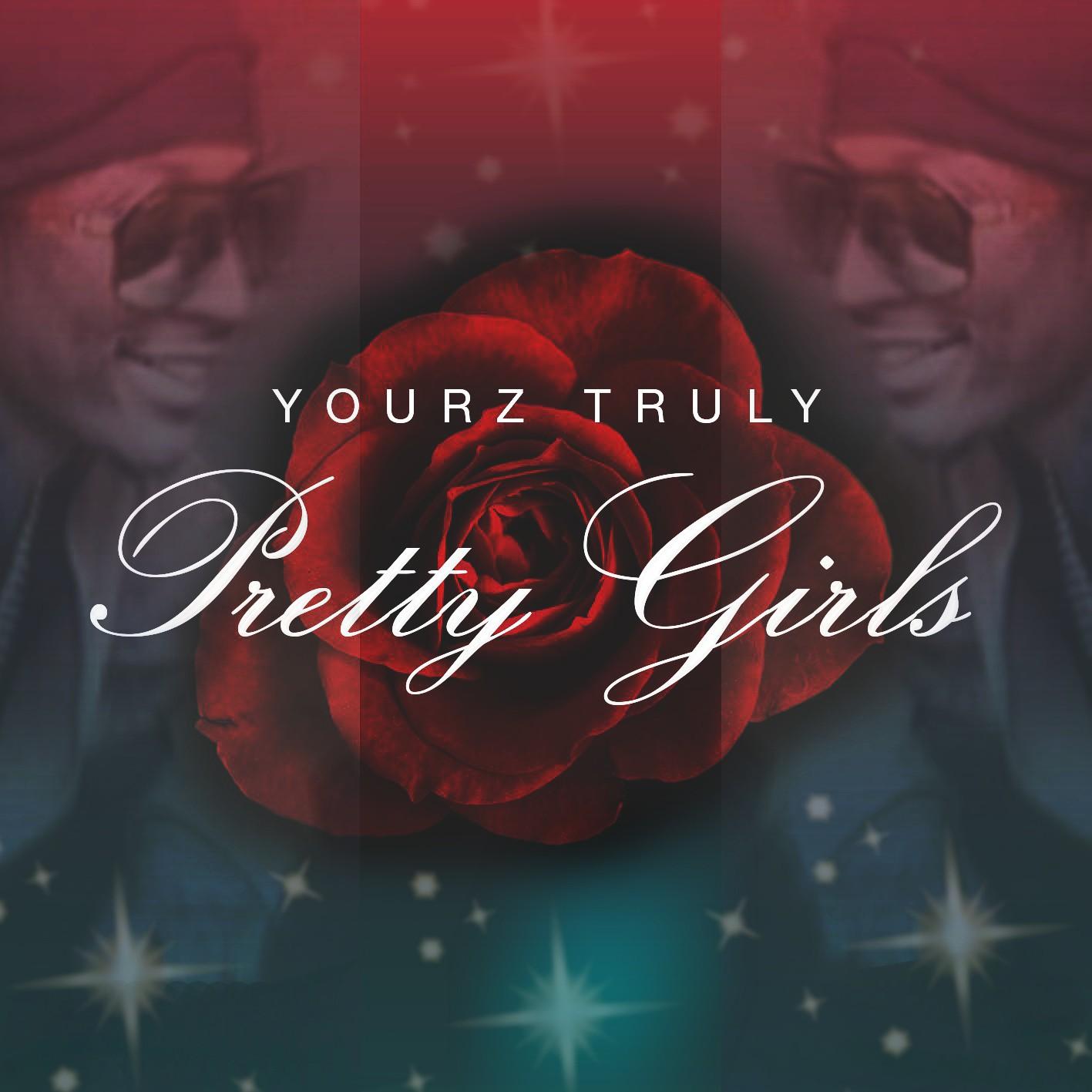 Yourz_Truly_Pretty_Girls_Single_Cover