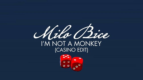Milo Bice – I'm Not A Monkey