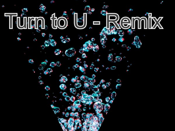 Turn_to_u_remix_2