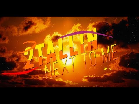 NEXT TO ME – 2TALLIN' (Official Lyric Video)