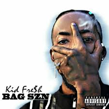 BAG SZN by Kid Fre$h