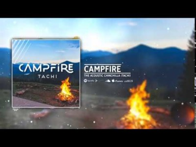 Campfire By TACHI – The Acoustic Chinchilla